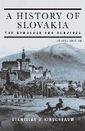 A History of Slovakia: The Struggle for Survival