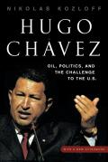 Hugo Chavez: Oil, Politics, and the Challenge to the United States