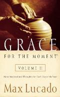 Grace for the Moment Volume 2 More Inspirational Thoughts for Each Day of the Year