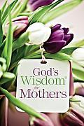 God's Wisdom for Mothers (God's Wisdom)