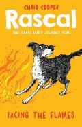 Rascal: Facing the Flames