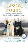 Lost and Found: True Tales of Love and Rescue From Battersea Dogs and Cats Home