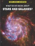 What Do We Know About Stars & Galaxies?