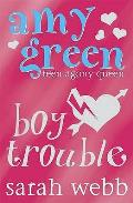 Amy Green Teen Agony Queen: Boy Trouble