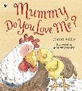 Mummy, Do You Love Me?