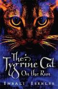 Tygrine Cat: on the Run
