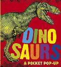 Dinosaurs A Pocket Pop Up
