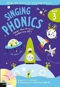 Singing Phonics 3: Song and Chants for Teaching Phonics