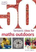 50 Fantastic Ideas for Maths Outdoors