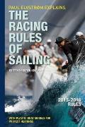 Paul Elvstrom Explains the Racing Rules of Sailing: Complete 2013-2016 Rules