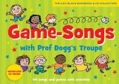 Game-songs With Prof Dogg's Troupe: 44 Songs and Games With Activities