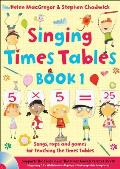 Singing Times Tables Book 1: Songs, Raps and Games for Teaching the Times Tables