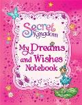 Secret Kingdom: My Dreams and Wishes Notebook