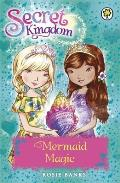 Secret Kingdom: 32: Mermaid Magic