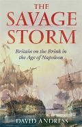 Savage Storm Britain on the Brink in the Age of Napoleon