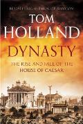 Dynasty The Rise & Fall of the House of Caesar