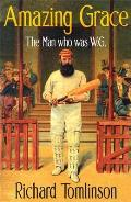 Amazing Grace: The Man Who Was W.G.