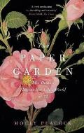 Paper Garden: Mrs Delany Begins Her Life's Work at 72