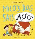 Milo's Dog Says MOO!