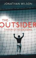 Outsider A History of the Goalkeeper