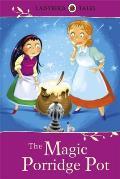 Ladybird Tales: the Magic Porridge Pot