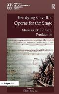 Readying Cavalli's Operas for the Stage: Manuscript, Edition, Production
