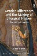 Gender Differeces & The Making of Liturgical History