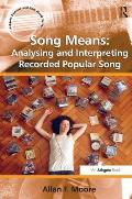 Song Means Analysing & Interpreting Recorded Popular Song