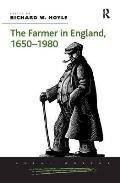 The Farmer in England, 1650 1980