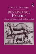 Renaissance Hybrids: Culture and Genre in Early Modern England