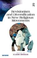 Revisionism and Diversification in New Religious Movements. Eileen Barker