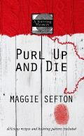 Purl Up and Die: A Knitting Mystery