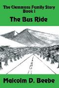 The Bus Ride: The Clemmons Family Story Book I