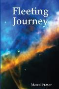 Fleeting Journey
