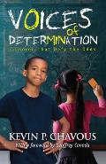 Voices of Determination Children That Defy the Odds