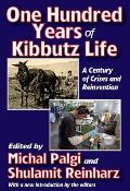 One Hundred Years of Kibbutz Life: A Century of Crises and Reinvention