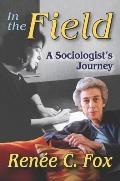 In the Field: A Sociologist's Journey
