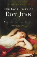 The Lost Diary of Don Juan: An Account of the True Arts of Passion and the Perilous Adventure of Love