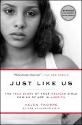 Just Like Us The True Story of Four Mexican Girls Coming of Age in America