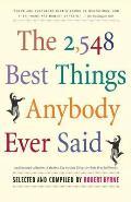 2548 Best Things Anybody Ever Said