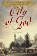 City Of God A Novel Of Passion & Wonder