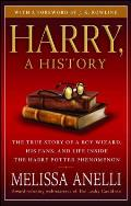 Harry a History The True Story of a Boy Wizard His Fans & Life Inside the Harry Potter Phenomenon