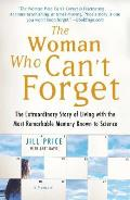 Woman Who Cant Forget The Extraordinary Story of Living with the Most Remarkable Memory Known to Science A Memoir
