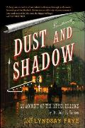 Dust and Shadow: An Account of the Ripper Killings