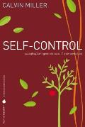 Self-Control: Cultivating Spirit-Given Character // A Six-Week Study
