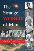 The Strange World of Man: A Guide to Post Mortem Life