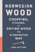 Norwegian Wood Chopping Stacking...