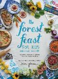 The Forest Feast for Kids:...