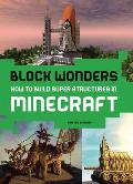 Block Wonders How to Build Super...