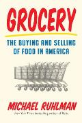 Grocery The Buying & Selling of Food in America